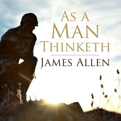Cover art for Full English Audiobook - As A Man Thinketh
