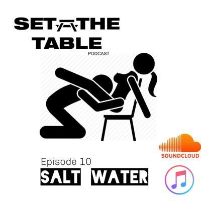 Cover art for Salt Water Ep. 10
