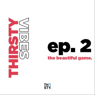 Cover art for Ep 2. - The Beautiful Game