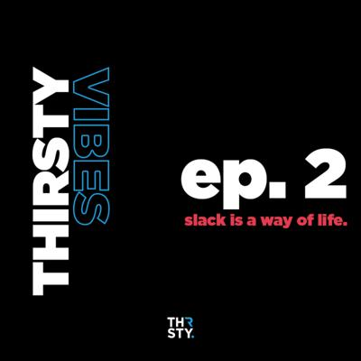 Cover art for Ep 3. - Slack Is A Way Of Life