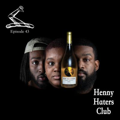 Henny Haters Club