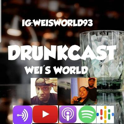 Cover art for WEI'S WORLD DRUNKCAST AD