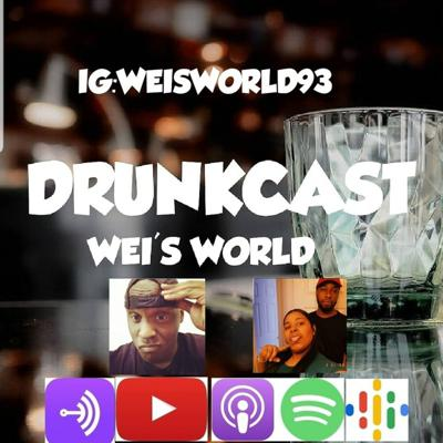 Cover art for WEI'S WORLD DRUNKCAST SEASON 2 EPISODE 22: SOUTHWEST AIRLINES, AMBER GUYGER, HASBRO, AND MORE