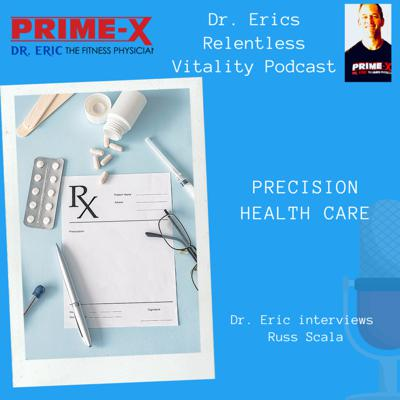 Cover art for Dr. Eric discusses optimized performance with Russ Scala on Precision Health Care