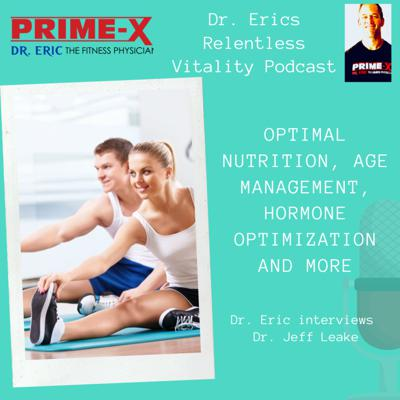 Cover art for Dr. Eric and Dr. Jeff Leake of Cenegenics Interview for optimal nutrition, age management, hormone optimization and more!