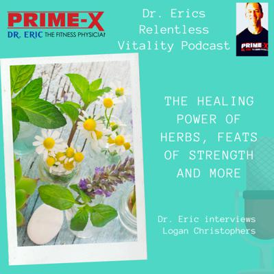 Cover art for The healing power of herbs, feats of strength and more with Logan Christopher of Lost Empire Herbs