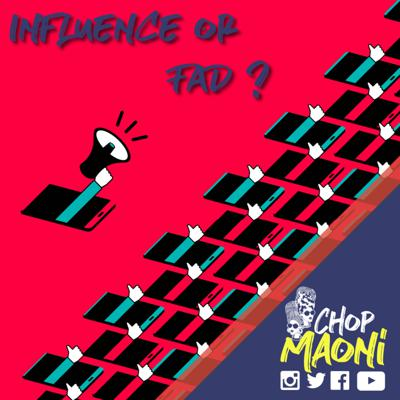 Cover art for Chop Maoni (Ep #6): Influencers: Friends or Fad