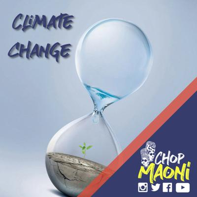 Cover art for Chop Maoni (Ep #7): Climate Change