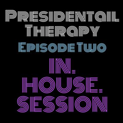 Cover art for Presidential Therapy #2, In House Session