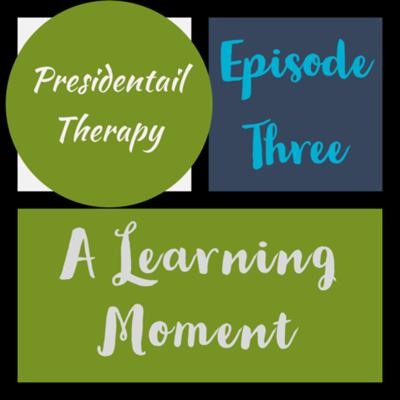 Cover art for Presidential Therapy Episode 3 - A Leaning Moment