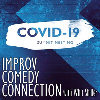Cover art for COVID-19 Summit -- How the Improv World Is Responding to COVID-19