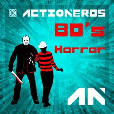 Cover art for ActioNerds 019 - 80's Horror Movies
