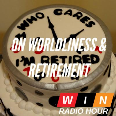 Cover art for On Worldliness & Retirement