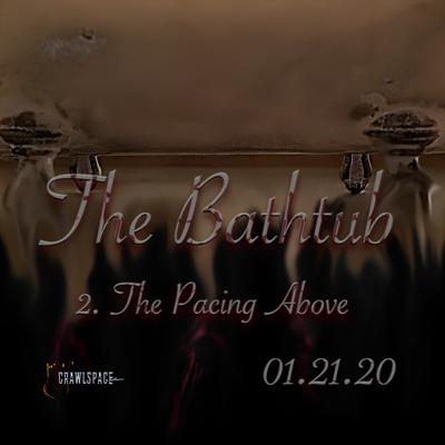 Cover art for The Bathtub - Episode 2 - The Pacing Above