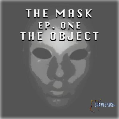 Cover art for The Mask - Episode One - The Object