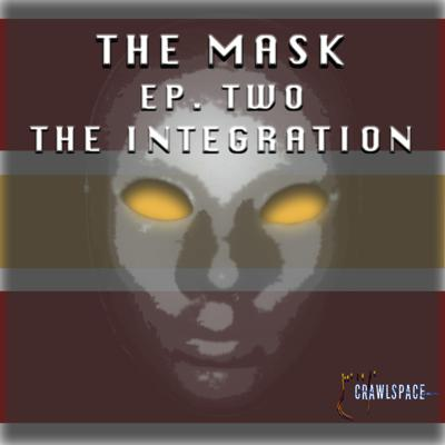 Cover art for The Mask - Episode Two - The Integration