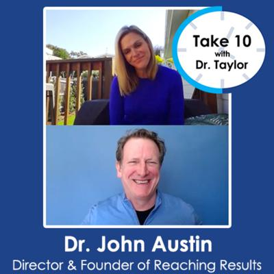 Cover art for Take 10 with Dr. Taylor | Dr. John Austin