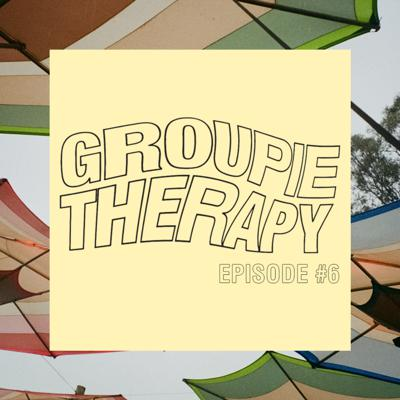 Cover art for Groupie Therapy - Episode 6