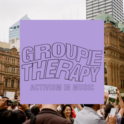Cover art for Groupie Therapy Episode 7 - Activism In Music