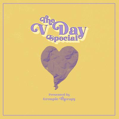Cover art for Groupie Therapy Episode 8 - V Day Special