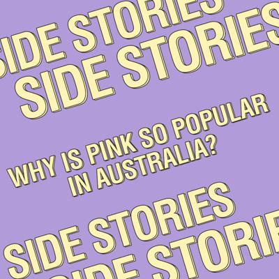 Cover art for Side Stories: Why Is Pink So Popular In Australia?