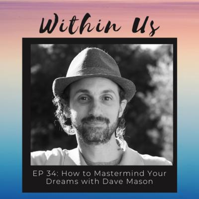 Cover art for EP 34: How to Mastermind Your Dreams with Personal Growth Novelist, Dave Mason
