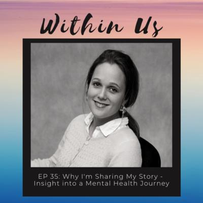 Cover art for EP 35: Why I'm Sharing My Story - Insights into a Mental Health Journey with your host, Azriela 'Azi' Jankovic