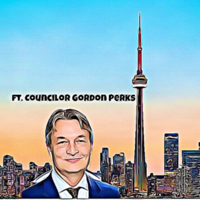 Cover art for #03: The Case With TORONTO ft. Councillor Gord Perks | Youth In Politics