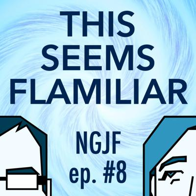 Cover art for Ep. 8: This Seems Flamiliar