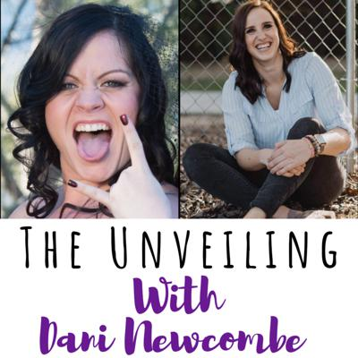 Cover art for 20 The Unveiling with Dani Newcombe