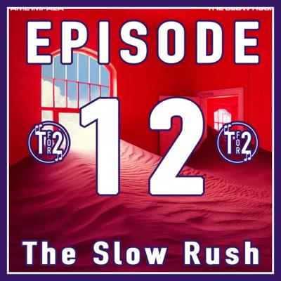 Cover art for Tame Impala's The Slow Rush // Ep. 12