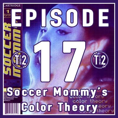 Cover art for Soccer Mommy's Color Theory // Ep. 17