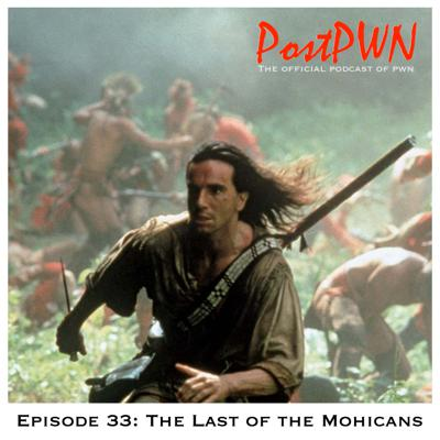 Cover art for PostPWN #33: The Last of the Mohicans