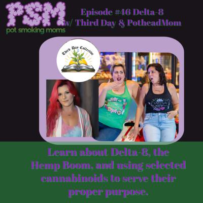 Cover art for Potcast Episode #46 Delta-8 THC w/ 3rd Day Collective and PotheadMom