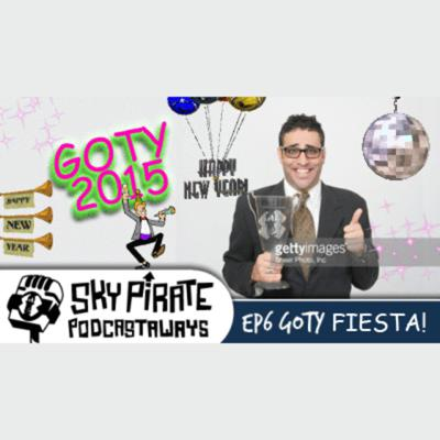 Cover art for Ep6 2015 GOTY Fiesta!