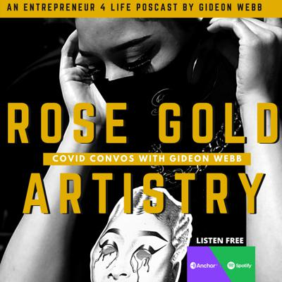 Cover art for Entrepreneur COVID19 Convos: A Chat With JLyn Rose of Rose Gold Artistry