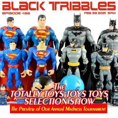 Cover art for 466 - THE TOTALLY TOYS TOYS TOYS SELECTION SHOW