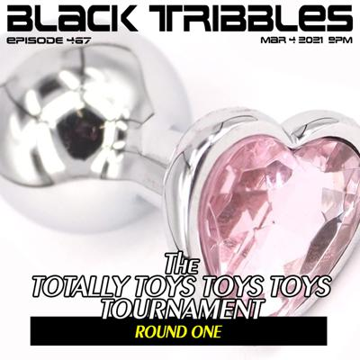 Cover art for 467 - The TOTALLY TOYS TOYS TOYS TOYNAMENT Round 1