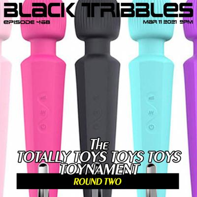 Cover art for 468 - The TOTALLY TOYS TOYS TOYS TOYNAMENT Rd 2