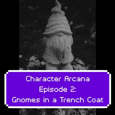 Cover art for Ep. 2: Gnomes in a Trench Coat