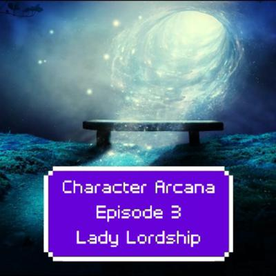 Cover art for Ep. 3: Lady Lordship