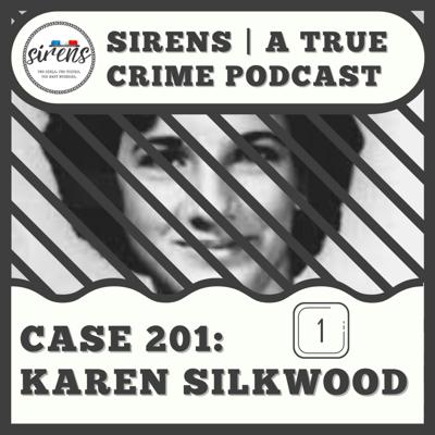 Cover art for Case 201: Karen Silkwood Part 1