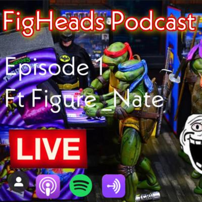 Cover art for Fig Heads Podcast Episode 1 Season 2 Chillin With Figurefan_Nate