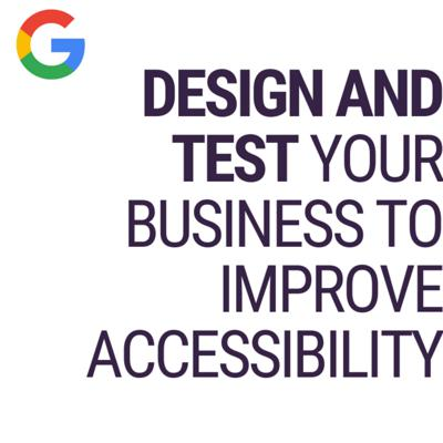 Design and Test Your Business to Improve Accessibility