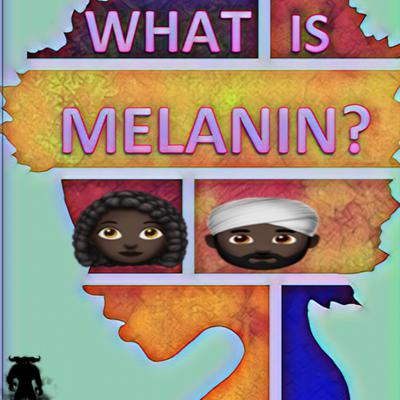 Cover art for Ep20: What is Melanin?? And How Does It Benefit You!!