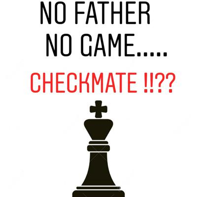 Cover art for NO FATHER NO GAME CHECKMATE!!??