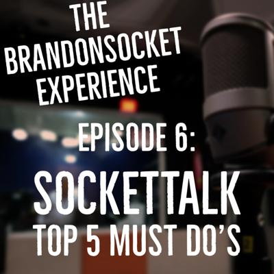 Cover art for Ep. 06 - Top 5 SocketTalk Must Do's