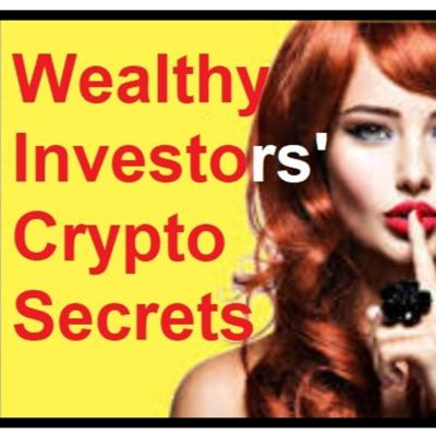Cover art for Wealthy Investors Crypto Secrets