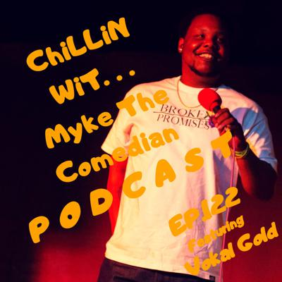 Cover art for ⚡⚡CHiLLin WiT. . ⭐Myke The Comedian⭐ Ep. 122