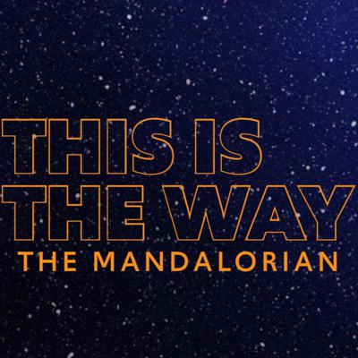 Cover art for 11. The Mandalorian, Chapter 6 Reactions